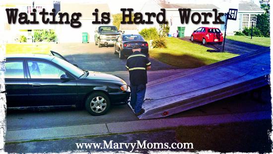 Waiting is Hard Work - Marvy Moms