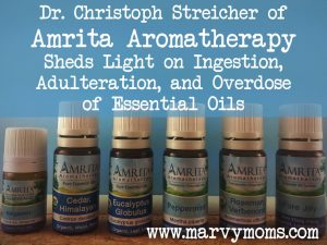 Dr. Christoph Streicher of Amrita Aromatherapy Sheds Light on Ingestion, Adulteration, and Overdose of Essential Oils *Plus* A Special Offer for Marvy Moms Readers