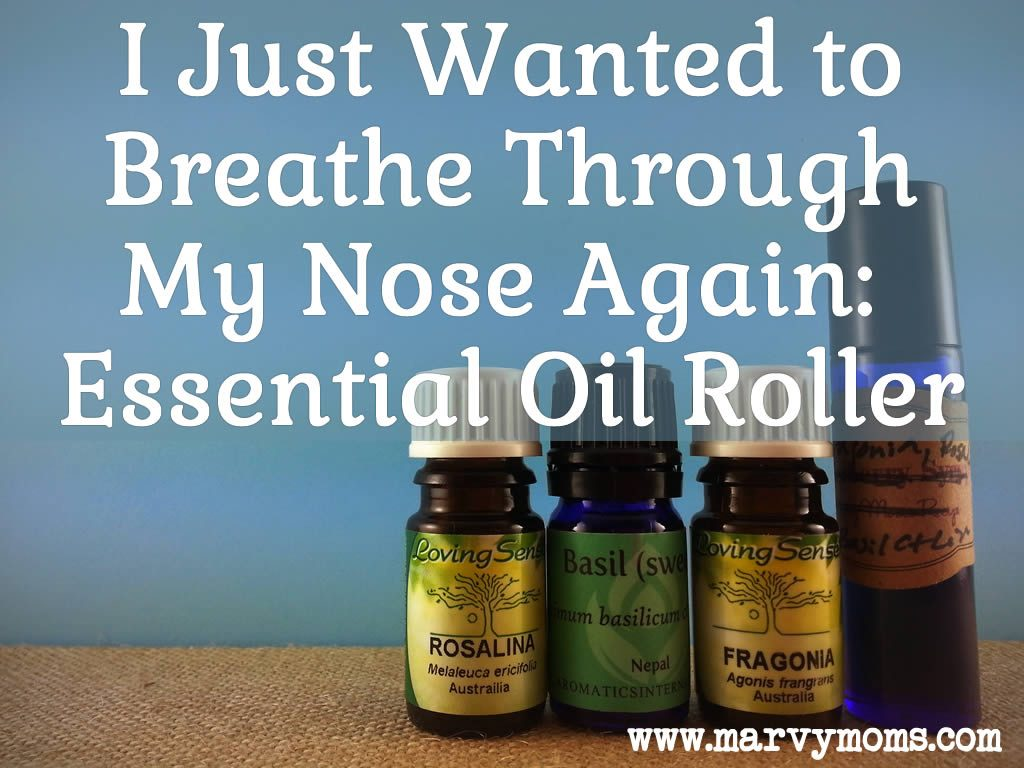 I Just Wanted to Breathe Through My Nose Again: Essential Oil Roller