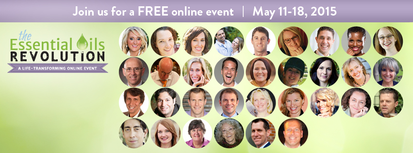 Join us for a FREE online event | May 11-18, 2015 | The Essential Oils Revolution Summit