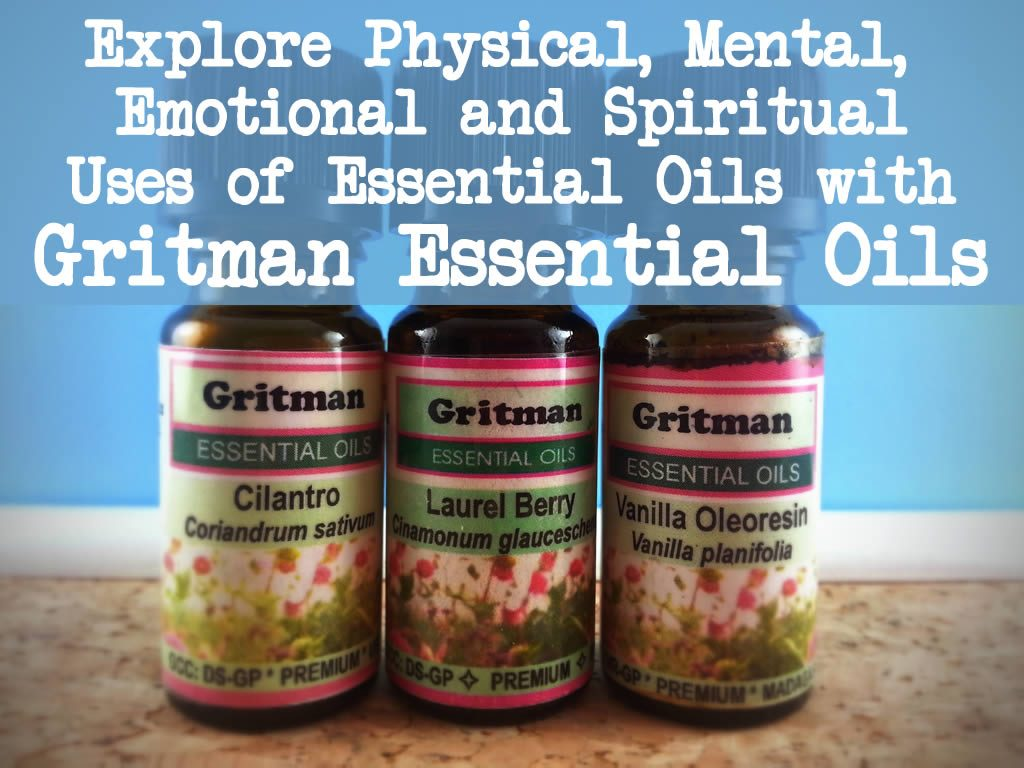 Explore Physical, Mental, Emotional and Spiritual Uses of Essential Oils with Gritman Essential Oils