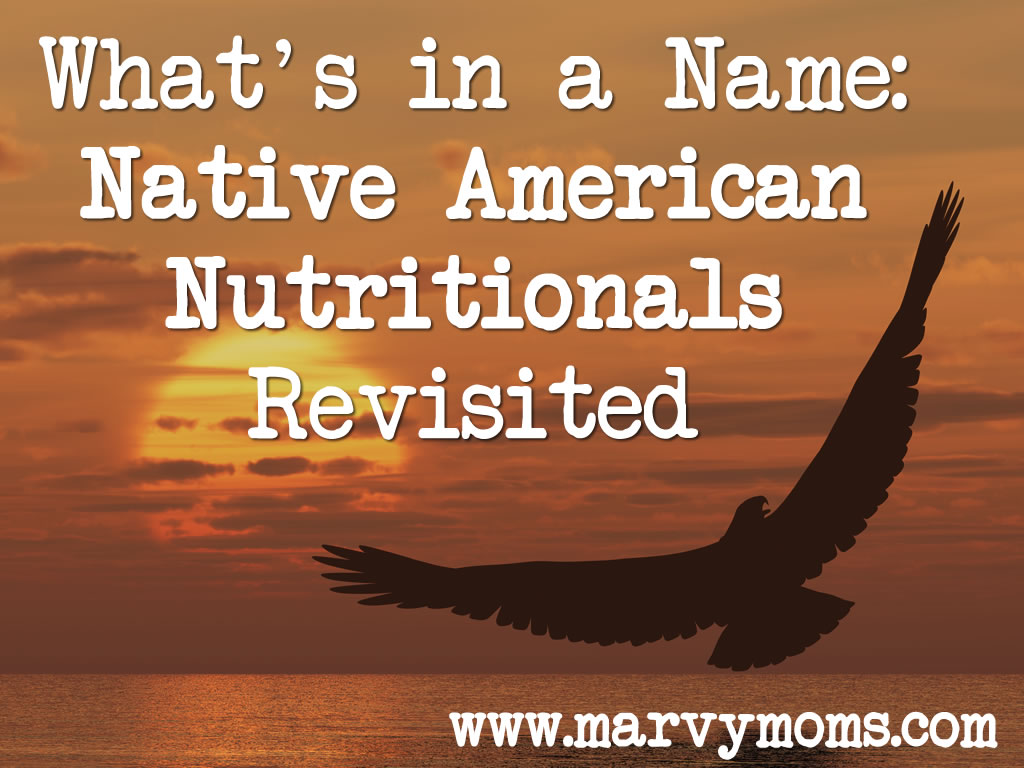 What's in a Name: Native American Nutritionals Revisited - Marvy Moms