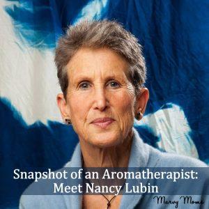 Snapshot of an Aromatherapist: Meet Nancy Lubin