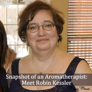 Snapshot of an Aromatherapist: Meet Robin Kessler