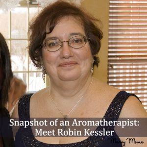 Snapshot of an Aromatherapist: Meet Robin Kessler
