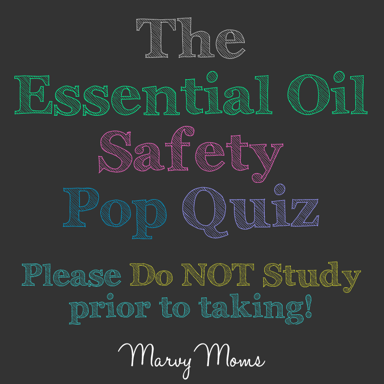 Put Your Knowledge to the Test with *The Essential Oil Safety Pop Quiz*