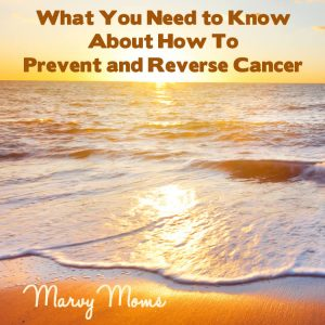 The Truth About Cancer: What You Need to Know About How to Prevent and Reverse Cancer